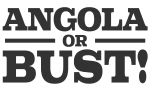 Angola or Bust